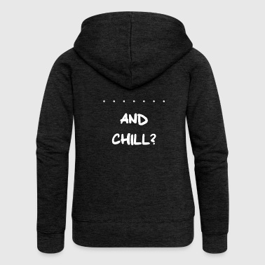 Netflix and Chill? - Women's Premium Hooded Jacket