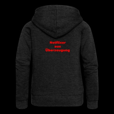 Netflixer by conviction - Women's Premium Hooded Jacket