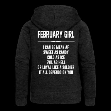 February girl I can be mean AF - Women's Premium Hooded Jacket