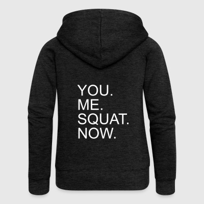 You. Me. Squat. Now. - Women's Premium Hooded Jacket
