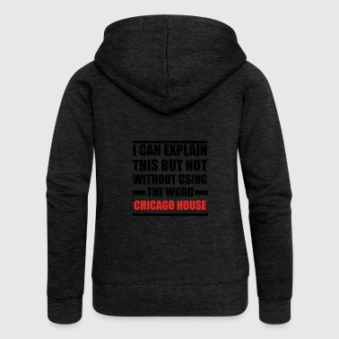 Can explain relationship born love CHICAGO HOUSE - Frauen Premium Kapuzenjacke