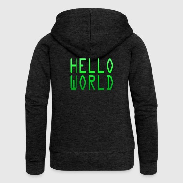 Hello World - Frauen Premium Kapuzenjacke
