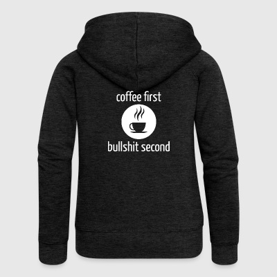 COFFEE FIRST - Bullshit Second - Women's Premium Hooded Jacket