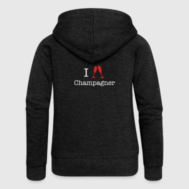 I love champagne I love - Women's Premium Hooded Jacket