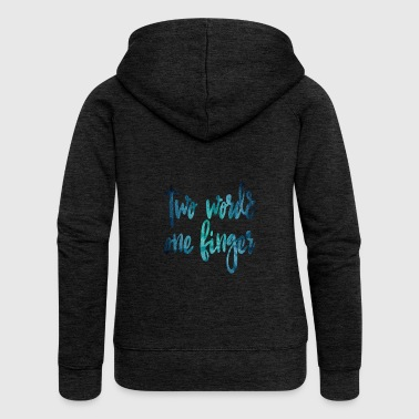 two words one finger blue - Women's Premium Hooded Jacket