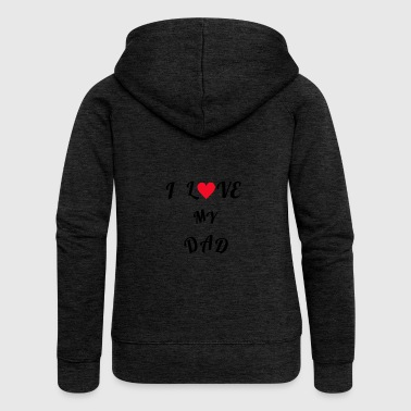 Phrase in English I LOVE MY DAD ideal to give away - Women's Premium Hooded Jacket
