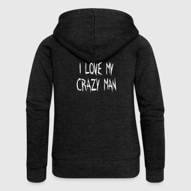 I LOVE MY CRAZY MAN - Women's Premium Hooded Jacket