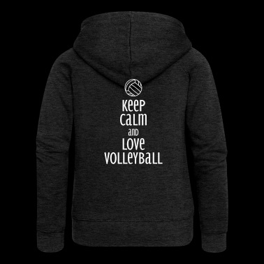 keep calm and love volleyball / hou van volleybal - Vrouwenjack met capuchon Premium