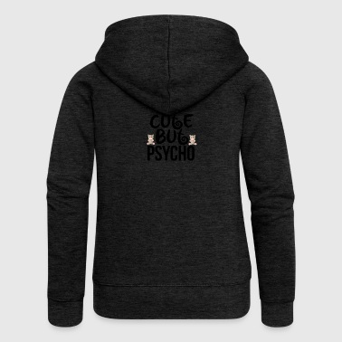 Cute but psycho - Women's Premium Hooded Jacket