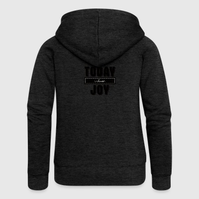 Today I Choose Joy - Today I choose joy - Women's Premium Hooded Jacket