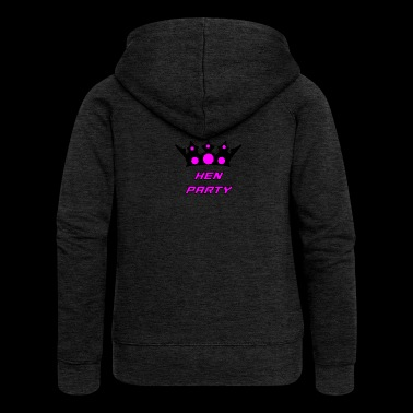 hen party started in here - Women's Premium Hooded Jacket
