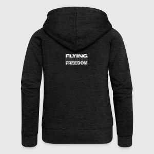 Flying Means Freedom - Flying is freedom - Women's Premium Hooded Jacket