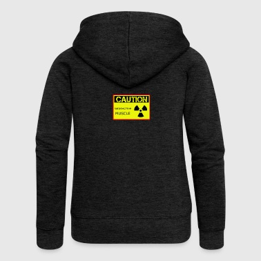 Caution Radioactive Muscle - Women's Premium Hooded Jacket