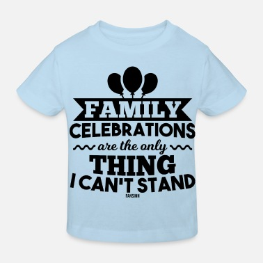 Family Party Family party funny saying - Kids' Organic T-Shirt