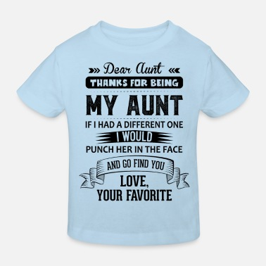 Dear Aunt Dear Aunt, Thanks For Being My Aunt, Love - Kids' Organic T-Shirt