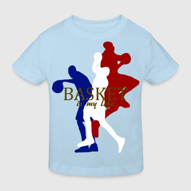 basket is my life - T-shirt bio Enfant