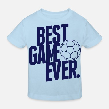 Handball Game handball - best game ever - Kids' Organic T-Shirt