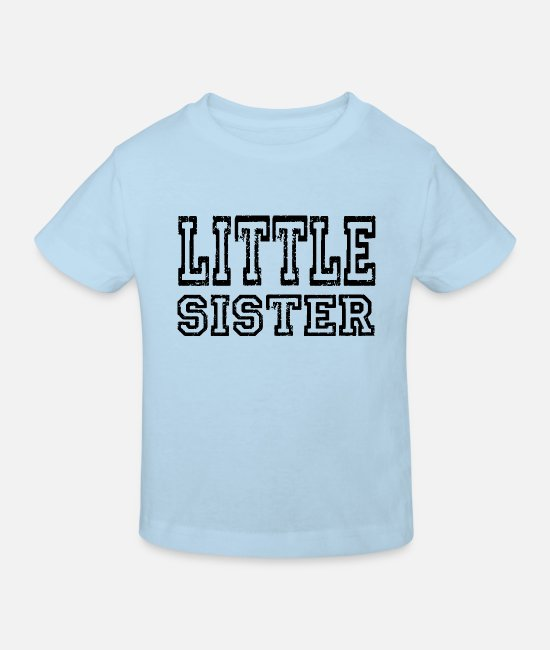 Siblings Baby Clothes - Little Sister - Little sister siblings - Kids' Organic T-Shirt light blue