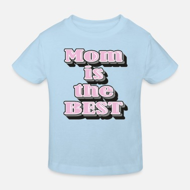 Mom is the Best PINK WHITE GREY - Kinder Bio T-Shirt