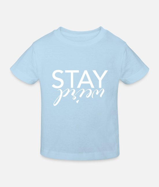 Be Yourself T-Shirts - stay weird - Kids' Organic T-Shirt light blue
