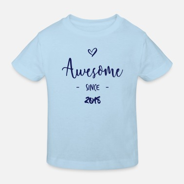Awesome Since Awesome since 2018 - Maglietta ecologica per bambini
