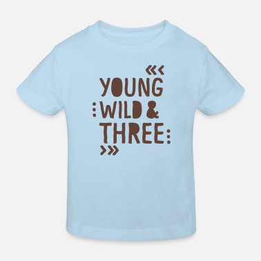 Dritter young wild and three - Kinder Bio-T-Shirt