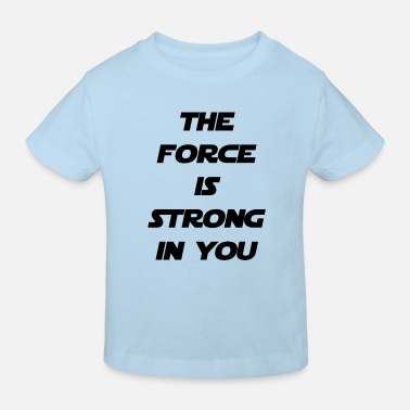 Life Force the force - Kids' Organic T-Shirt