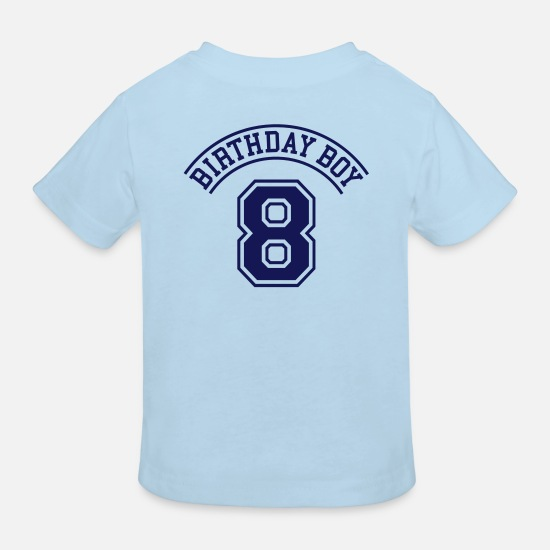 Bestsellers Q4 2018 Baby Clothes - Birthday boy 8 years - Kids' Organic T-Shirt light blue