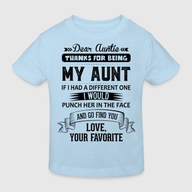 Dear Auntie, Thanks For Being My Aunt - Kids' Organic T-shirt