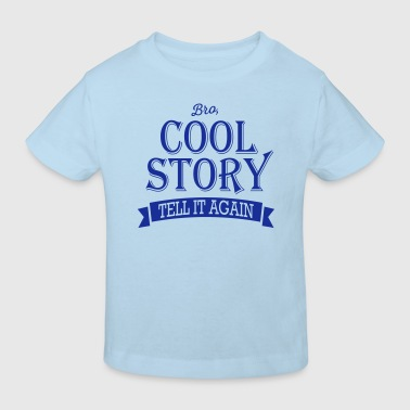 cool story bro - T-shirt bio Enfant