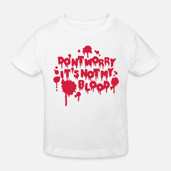 Halloween Baby Clothes - Don't worry, it's not my blood - Kids' Organic T-Shirt white