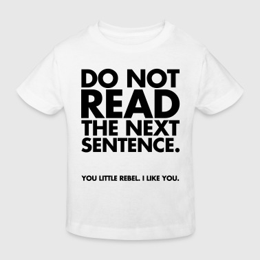Do Not Read - Kids' Organic T-shirt