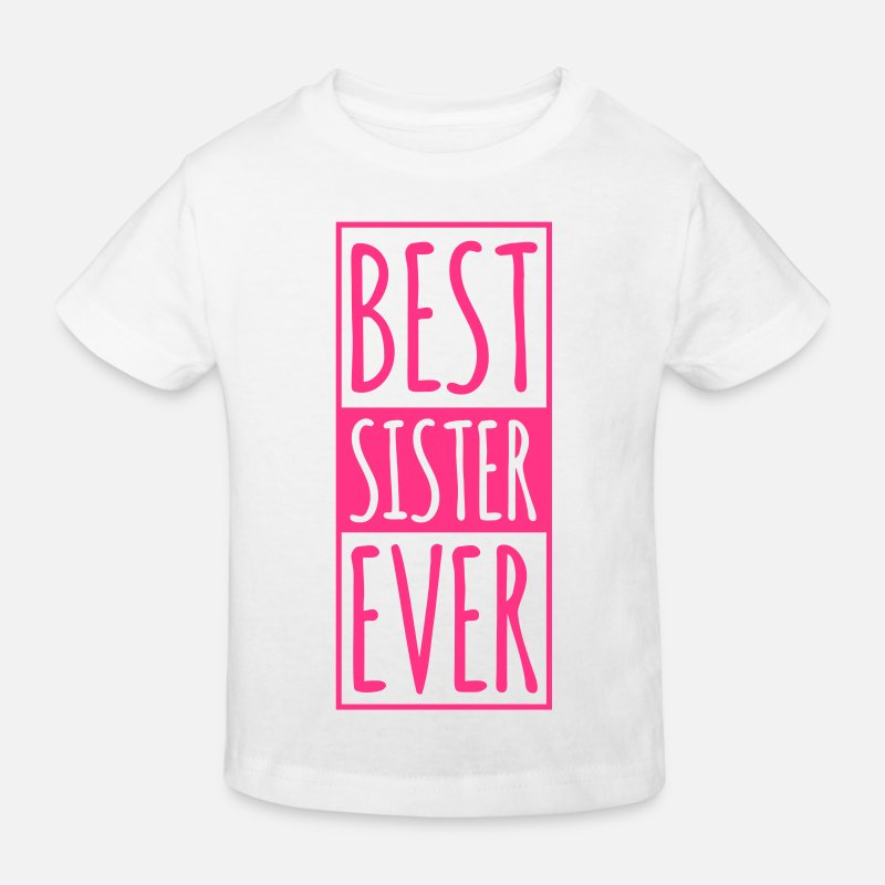 Sister T-Shirts - Best Sister Ever  - Kids' Organic T-Shirt white