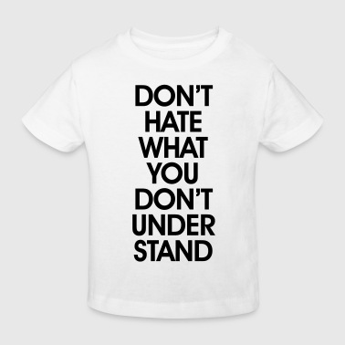 Dont Hate - Kids' Organic T-shirt