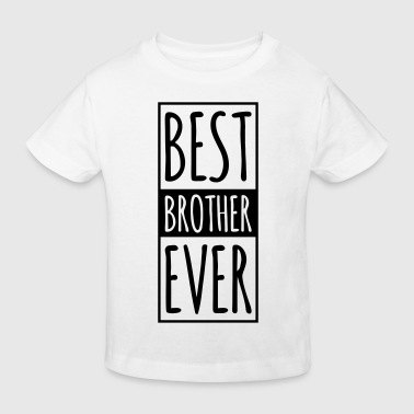 Best Brother Ever  - Kinder Bio-T-Shirt