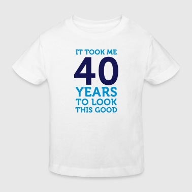 It took 40 years to look so good! - Kids' Organic T-shirt