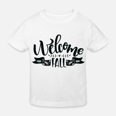 Rain Welcome in the fall - Kids' Organic T-Shirt