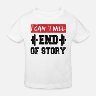 Squat I can. I will. End of story. Motivation vintage - Kids' Organic T-Shirt