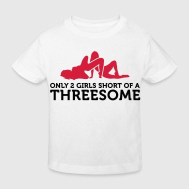 Threesome Lesbian I miss only 2 women for a threesome! - Kids' Organic T-Shirt