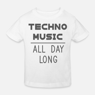 Underground Techno Music All Day Long Electronic Dance house - Kinder Bio T-Shirt
