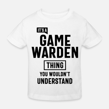 Game Warden It's a Game Warden Profession Occupation Job Gift - Kids' Organic T-Shirt