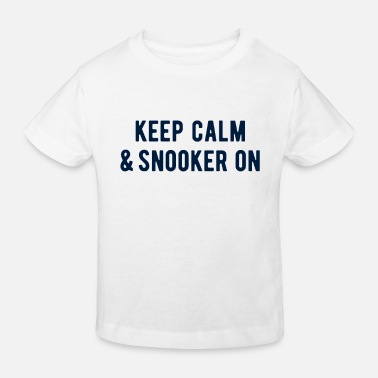 Cue POOL / BILLIARDS: Keep calm & snooker on - Kids' Organic T-Shirt
