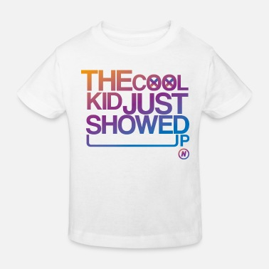 THE COOL KID JUST SHOWED UP - Kids' Organic T-Shirt