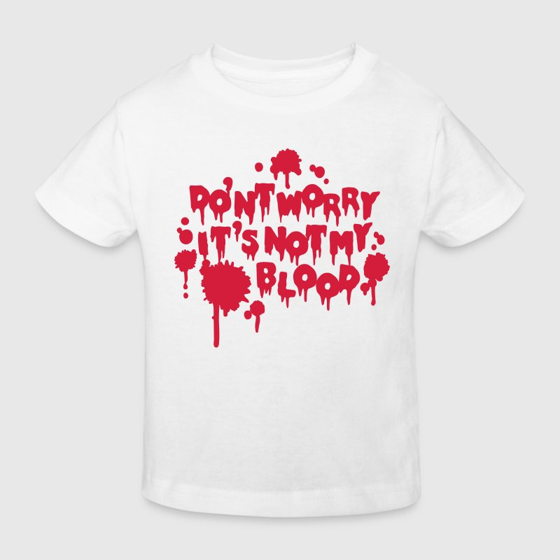 Don't worry, it's not my blood - Kinder Bio-T-Shirt