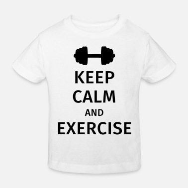 Exercise keep calm and exercise - Kids' Organic T-Shirt