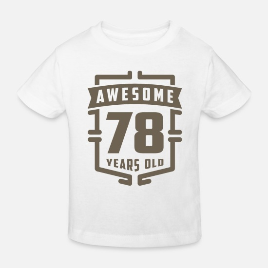 Birthday Baby Clothes - Awesome 78 Years Old - Kids' Organic T-Shirt white