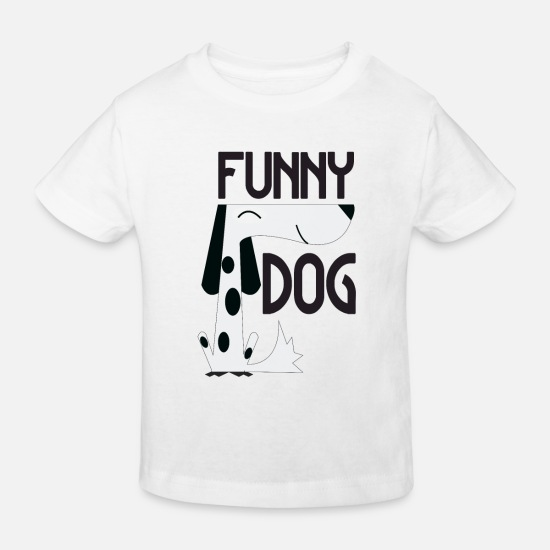 Gift Idea Baby Clothes - Funny Dog - Funny Dog - Kids' Organic T-Shirt white