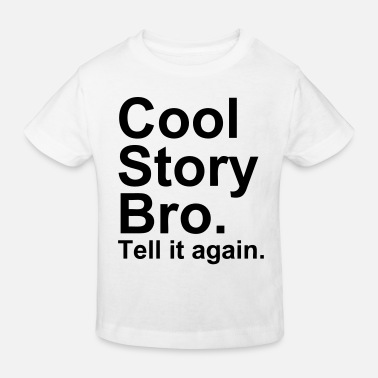 Cool Story Bro Tell It Again Cool Story Bro - Økologisk T-skjorte barn