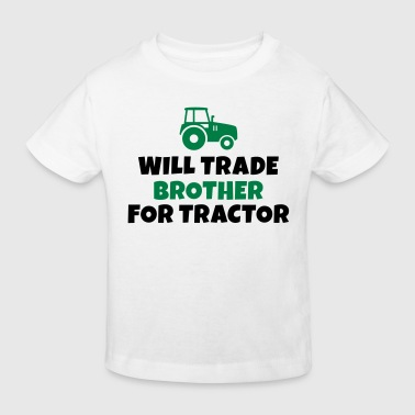 Will trade brother for tractor - Kids' Organic T-Shirt