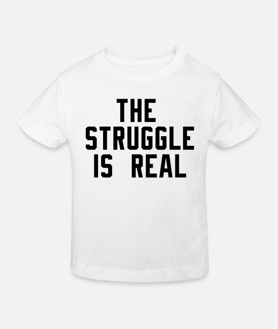 Hipster Baby Clothes - the struggle is real - Kids' Organic T-Shirt white